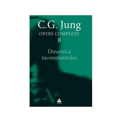 Opere complete vol. 8. Dinamica inconştientului