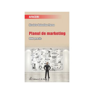 Planul de marketing. Ghid practic