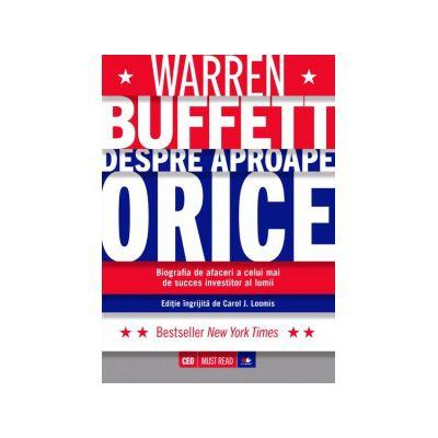 Warren Buffett despre aproape orice