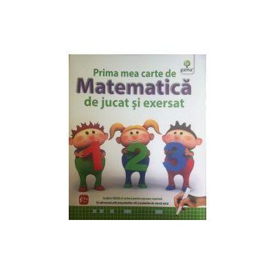 Prima mea carte de matematica de jucat si exersat