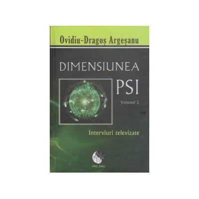 Dimensiunea PSI, vol. 2. Interviuri televizate