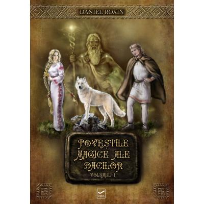 Poveștile magice ale dacilor, vol. 1