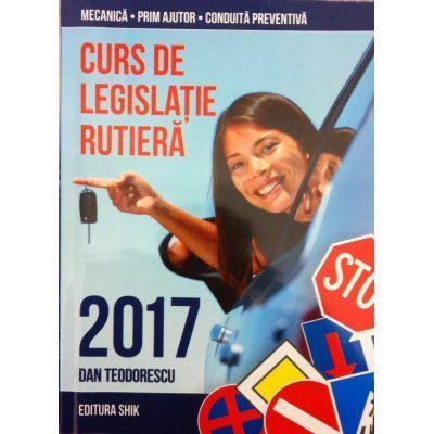 Curs de legislatie rutiera 2017. Legislatie rutiera, mecanica, prim ajutor, conduita preventiva