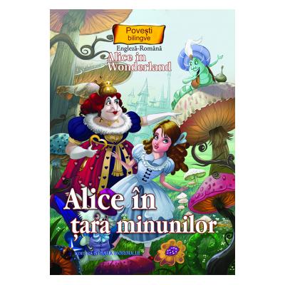 ALICE ÎN ȚARA MINUNILOR - Povesti bilingve