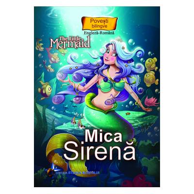 Mica sirena Povesti bilingve Romana Engleza