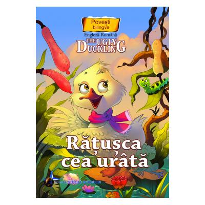 Ratusca cea urata Povesti bilingve Romana Engleza