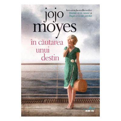 In cautarea unui destin  Jojo Moyes