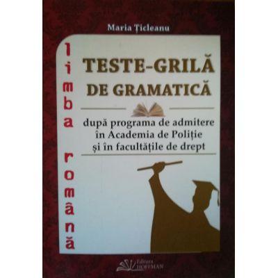 Teste-grila de gramatica dupa Programa de admitere in Academia de Politie si in facultatile de drept