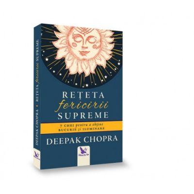 Rețeta fericirii SUPREME Deepak Chopra
