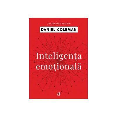 Inteligenţa emoţională Editia a IV-a - Daniel Goleman