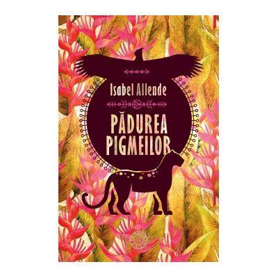 Padurea pigmeilor de Isabel Allende