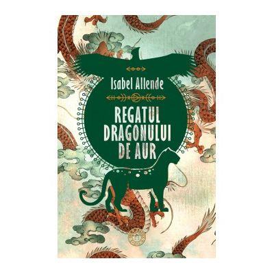 Regatul Dragonului de Aur Isabel Allende