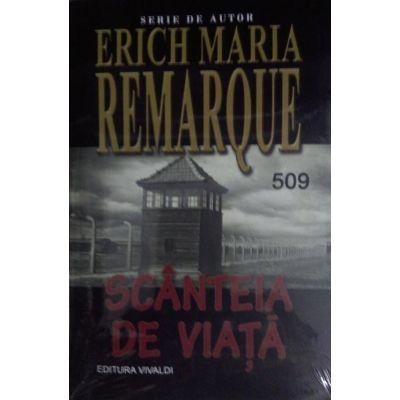 Scanteia de viata   Erich Maria Remarque