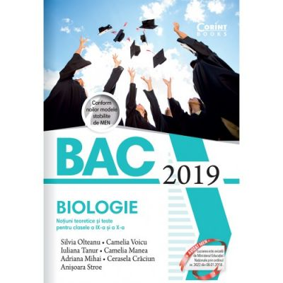 Bacalaureat 2019 - Biologie. Notiuni teoretice si teste pentru clasele a IX-a si a X-a