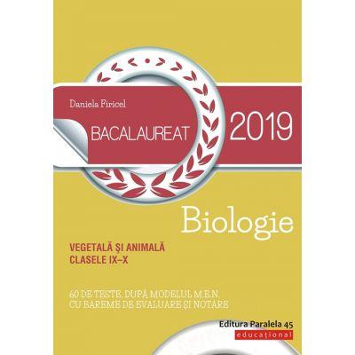 Bacalaureat 2019. Biologie vegetală şi animală. Clasele IX-X