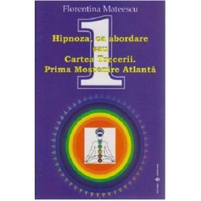 Hipnoza, ca abordare sau Cartea Trecerii. Prima Mostenire Atlanta