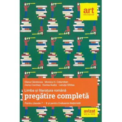 LIMBA ȘI LITERATURA ROMÂNĂ. Pregătire completă pentru clasele a VII-a și a VIII-a și pentru evaluarea națională