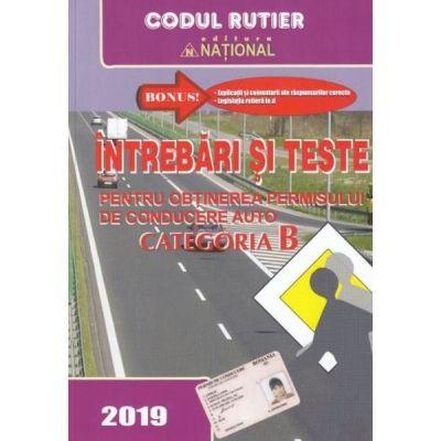 Intrebari si teste pentru obtinerea permisului de conducere auto. Categoria B (2019)