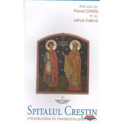 Spitalul crestin. Introducere in medicina pastorala