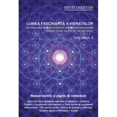 Lumea fascinantă a vibraţiilor - volumul 6