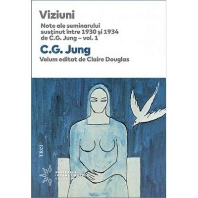 Viziuni. Note ale seminarului susţinut între 1930 și 1934 de C.G. Jung – vol. 1