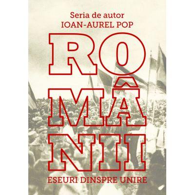 Românii. Eseuri dinspre Unire