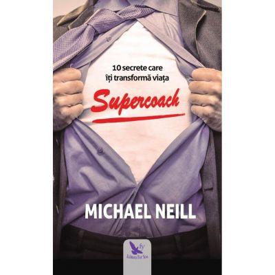 Supercoach. 10 secrete care îți transformă viața