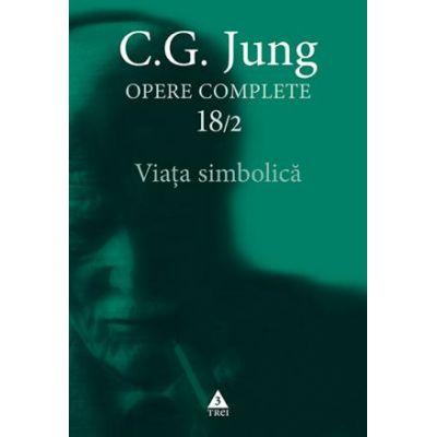 Viaţa simbolică - Opere Complete, vol. 18/2
