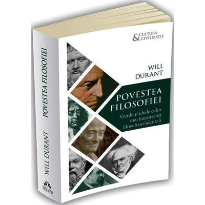 Povestea filosofiei. Vietile si ideile celor mai importanti filosofi occidentali