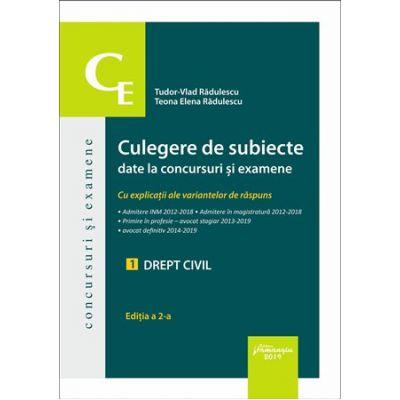 Culegere de subiecte date la concursuri si examene. 1 Drept civil. Editia a 2-a