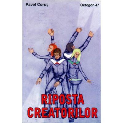 Riposta creatorilor - Octogon 47 - Pavel Corut
