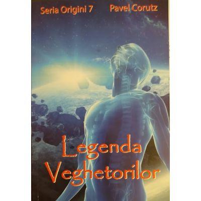Legenda veghetorilor - seria Origini 7- Pavel Corutz