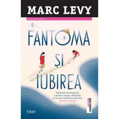 Fantoma și iubirea - Marc Lévy