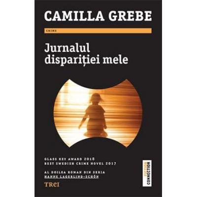 Jurnalul dispariției mele -  Camilla Grebe