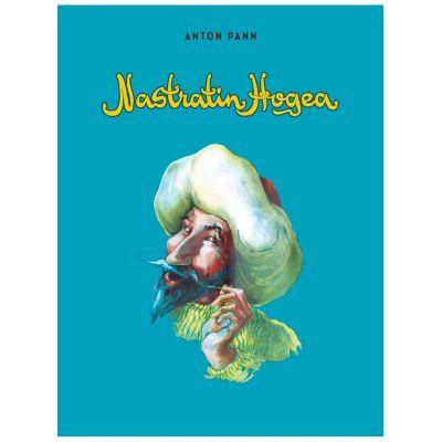 Năzdrăvăniile lui Nastratin Hogea: pagini alese - Anton Pann