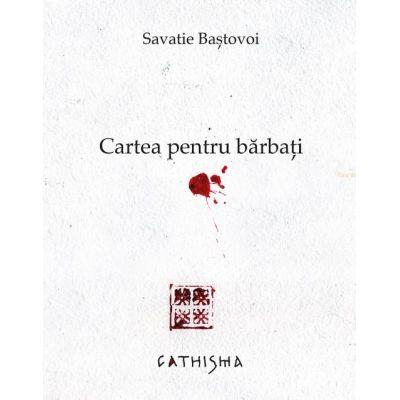 Cartea pentru bărbați - Savatie Bastovoi, ierom.