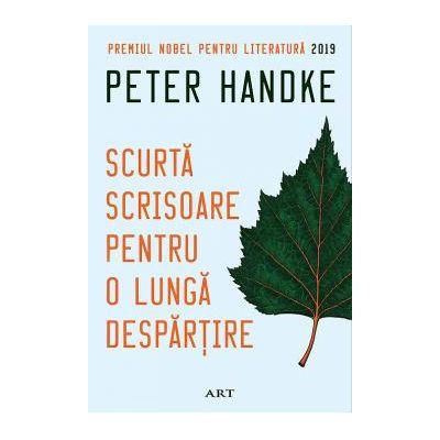 Scurta scrisoare pentru o lunga despartire - Peter Handke