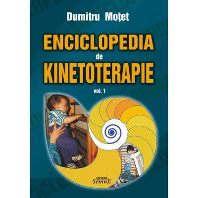 Enciclopedia de kinetoterapie, volumul 1 - Dumitru Motet
