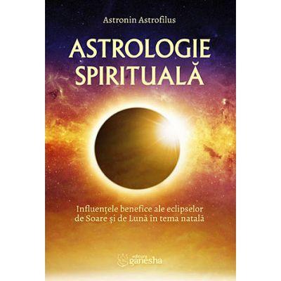 Astrologie spirituală - influenţele benefice ale eclipselor de Soare şi de Lună în tema natală