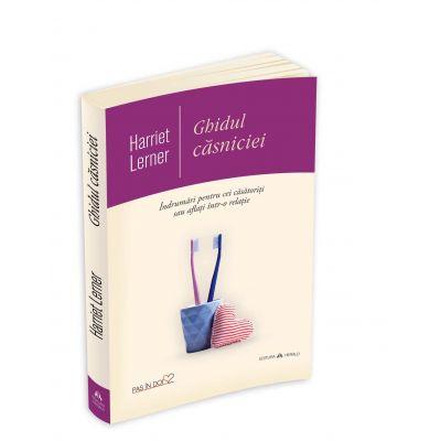 Ghidul casniciei - Indrumari pentru cei casatoriti sau aflati intr-o relatie