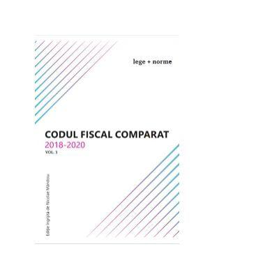 Codul fiscal comparat 2018 - 2020 (cod+norme) 3 volume