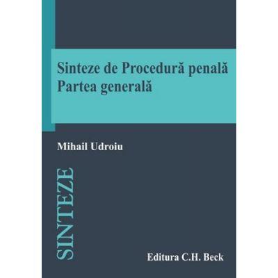 Sinteze de procedura penala. Partea generala - Mihail Udroiu