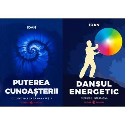 Set doua carti Ioan: Dansul Energetic + Puterea Cunoasterii