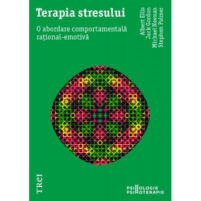 Terapia stresului. O abordare comportamentală rațional-emotivă