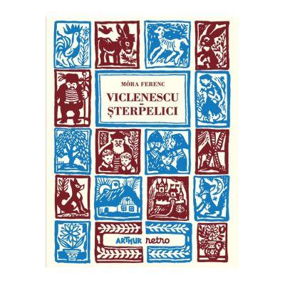 Viclenescu Șterpelici - Móra Ferenc