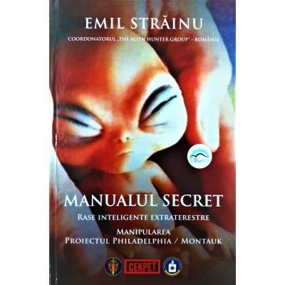 Manualul secret. Rase inteligente extraterestre - Emil Strainu