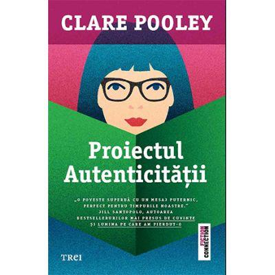 Proiectul autenticității - Clare Pooley
