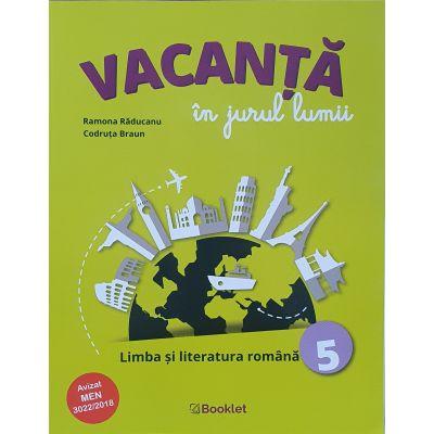 Vacanta in jurul lumii. Limba si literatura romana, clasa a V-a - Ramona Raducanu, Codruta Braun