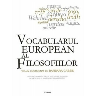 Vocabularul european al filosofiilor - BARBARA CASSIN