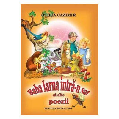 Baba iarna intra-n sat si alte poezii - Otilia Cazimir
